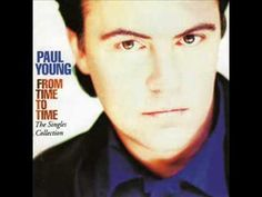 Paul Young  --  What Becomes of the Brokenhearted  --