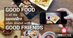 Good #food is all the sweeter when shared with good #friends ! #weekend #enjoy #foodquote #Fooditter