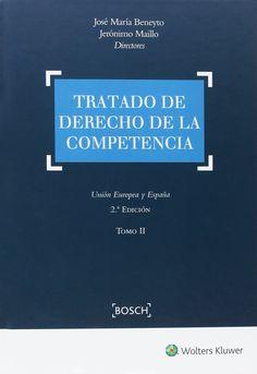 Tratado de derecho de la competencia : Unión Europea y España / [directores], José María Beneyto, Jerónimo Maillo