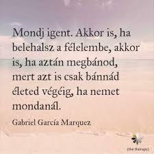 "Képtalálat a következőre: ""inspiráló idézetek magyarul"" Gabriel Garcia Marquez, The Dreamers, Positivity, Goals, Quotes, Life, Quotations, Quote, Shut Up Quotes"
