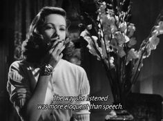 The way she listened was more eloquent than speech.