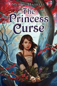 The Princess Curse by Merrie Haskell. Paperback in June 2013, Hardback September 2011. Art by Jason Chan, cover design by Joel Tippie