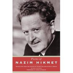 """Poems of Nazım Hikmet"". A true master of words and a great humanitarian and revolutionary Nazım Hikmet is known as the most talented poet of Turkey. The people from all over the world who have never heard of Turkey before may have heard his famous poems which travelled so far away from home like their homesick owner did most of his life."