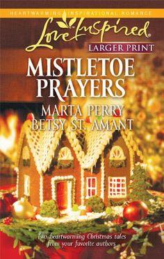 Marta Perry & Betsy St. Amant - Mistletoe Prayers / http://www.goodreads.com/book/show/8224104-mistletoe-prayers?from_search=true&search_version=service