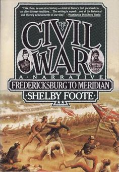 The Civil War - A Narrative: Fredericksburg to Meridian by Shelby Foote. Vol II.
