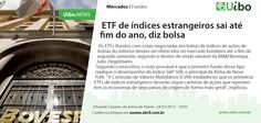 ETF de índices estrangeiros sai até fim do ano, diz bolsa. http://conv.ly/etf