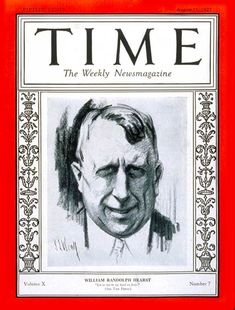 TIME Cover - Vol. 10 Nº 7: William Randolph Hearst | Aug. 15, 1927                http://en.wikipedia.org/wiki/William_Randolph_Hearst