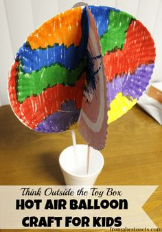 Think Outside the Toy Box - Hot Air Balloon Craft for Kids