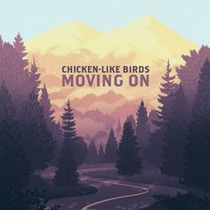 A winding highway disappears into a West Coast forest and mountain range in this album artwork for Folk band Chicken-Like Birds. Album art and design by Cristian Fowlie.