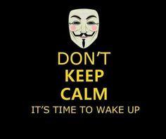 Dont keep calm, wake up!