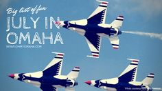 Huge list of kid-friendly events in Omaha and surrounding communities - including an air show, fireworks, and tons of free events
