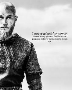 "Travis Fimmel as Ragnar Lothbrok in Vikings. ""What sensible man would not be afraid of a farmer who made himself a king?"""
