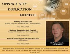 Wake Up to Success with the XO Opportunity!  Tune in weekly to XO Platinum Executive, John McDermott, during his Wake Up To Success and Cash Flow Calls!