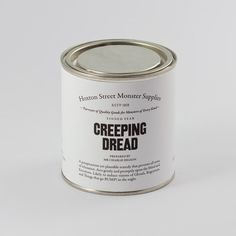 Creeping Dread- A perspicacious yet plausible remedy that prevents all sense of relaxation.  Acts gently and promptly upon the Mind and Emotions.  Likely to induce visions of Ghouls, Bogeymen, and Things that go BUMP in the night.
