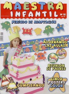 revista jardinera 16 - Srta Lalyta - Álbuns Web Picasa Back To School, Kindergarten, Birthday Cake, Album, Education, Magazines, Ideas Divertidas, K2, Salvador