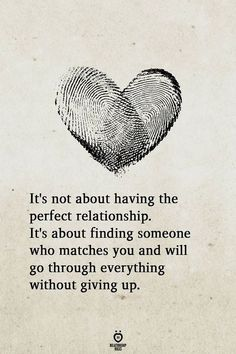 It's not about having the perfect relationship. It's about finding someone who matches you and will go through everything without giving up. # It's Not About Having The Perfect Relationship Cute Love Quotes, Romantic Love Quotes, Love Quotes For Him, True Love Sayings, Not Perfect Quotes, Happy Couple Quotes, My Husband Quotes, Words Quotes, Sad Quotes