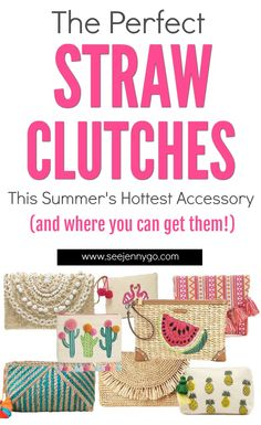 Looking for the cutest summer clutches? Look no further than a great straw clutch. Straw clutches are everywhere​ this season and go perfectly with any summer look. Pin this to find out where to get the best ones! #summer #accesssory #clutch #strawclutch #summerfashion #summeraccessory