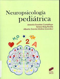 Neuropsicología pediátrica / Antonia Enseñat Cantallops, Teresa Roig Rovira, Alberto García Molina (coords.)