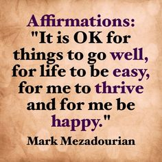 is Ok for things to go well, for life to be easy, for me to thrive, and for me to be happy. Affirmations for a positive, happy life. Positive Words, Positive Thoughts, Positive Vibes, Positive Quotes, Mind Thoughts, Gratitude Quotes, Happy Thoughts, Morning Affirmations, Positive Affirmations