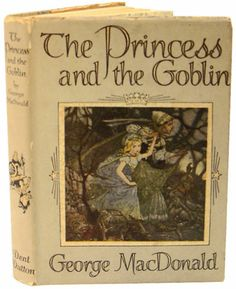 The Princess and the Goblin written in 1872 by George MacDonald. He is considered by many to be the father of the modern fantasy genre. I read it when I was nine years old and loved it. Vintage Book Covers, Vintage Children's Books, Great Books, My Books, Amazing Books, George Macdonald, Beautiful Book Covers, Chapter Books, Conte
