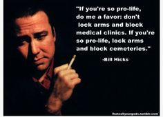 LOL Wisdom Quotes, Life Quotes, Bill Hicks, My Point Of View, Chakra Meditation, Pro Choice, Pro Life, Atheist, News Blog