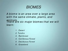 This 15 slide powerpoint teaches and reviews six biomes: rainforest, deciduous forest, coniferous forest, desert, grassland, and tundra.  It gives ...