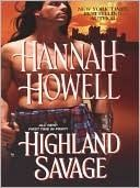 Highland Savage (Murray Family #14) by Hannah Howell *3.5 Stars - Hotness Rating 3 out of 5*