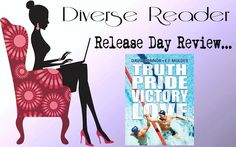 Diverse Reader: Release Day Review: Truth, Pride, Victory, Love by...