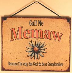"Amazon.com - Vintage Style Sign with Daisy Saying, ""Call Me Memaw Because I'm way too Cool to be a Grandmother"" Decorative Fun Universal Hou..."