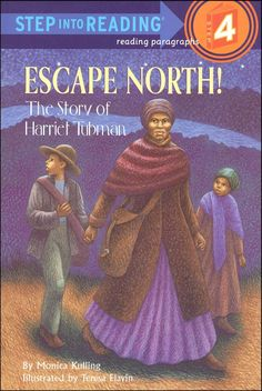 Escape North! The Story of Harriet Tubman by Monica Kulling.