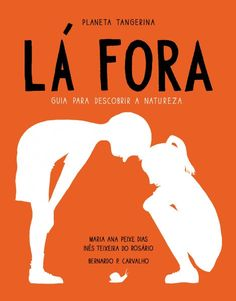 Illustrations by Bernardo P Carvalho, in Lá Fora, by Maria Ana Peixe Dias and In~es Teixeira do Rosário, Planeta Tangerina. In stock £17.50.