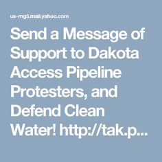 Send a Message of Support to Dakota Access Pipeline Protesters, and Defend Clean Water! http://tak.pt/i/ywF3d6Dg via @TakePart