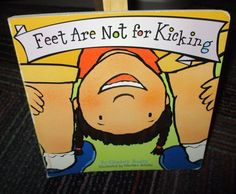 FEET ARE NOT FOR KICKING BY ELIZABETH VERDICK BOARD BOOK, BEST BEHAVIOR SERIES