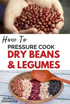 A quick and easy guide to pressure cooking dry beans and legumes, even without soaking. Works with the Instant Pot!