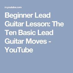 Beginner Lead Guitar Lesson: The Ten Basic Lead Guitar Moves - YouTube