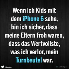 Wenn ich Kids mit dem iPhone 6 sehe