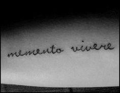 """Memento vivere"". Remember to live"
