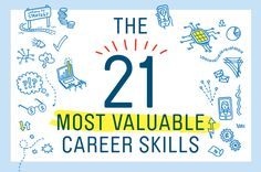 The 21 most valuable career skills... Learn what they are, what they're worth, and how to get them.
