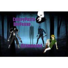 ~~You Become A CreepyPasta~~   CreepyPasta Boyfriend Scenarios - Story   Quotev