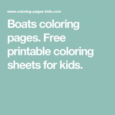 Boats coloring pages. Free printable coloring sheets for kids.