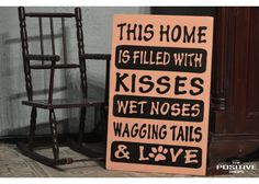 This Home Is Filled With Kisses, Wagging Tails, Wet Noses, And Love Wooden Signs With Sayings, Home Quotes And Sayings, Family Quotes, Nature Quotes, Animal Paintings, Kisses, Home And Family, Positivity, Hand Painted