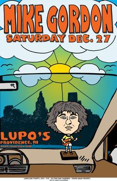 Original concert poster for Mike Gordon of Phish at Lupo's in Providence, RI. 11x17 card stock. Art by Maria DiChiappari. This poster will make you smile :)