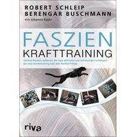 """Faszien-Krafttraining"" von Robert Schleip, Berengar Buschmann & Johanna Bayer"