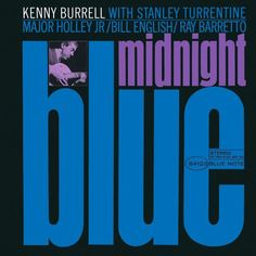 Kenny Burrell - Midnight Blue Cover design by Reid Miles Photo by Francis Wolff Famous Album Covers, Cool Album Covers, Album Cover Design, Music Covers, Book Covers, Milton Glaser, Miles Davis, Kenny Burrell Midnight Blue, Blue Note Jazz