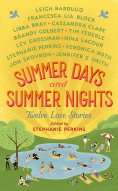 Summer Days and Summer Nights: Twelve Love Stories edited by Stephanie Perkins