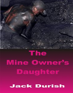 The Mine Owner's Daughter: A short story of love and a challenge