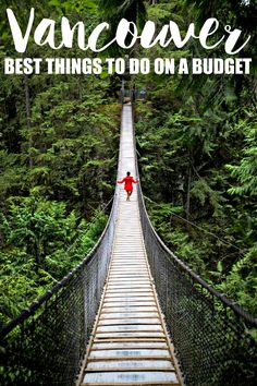 Best Things To Do On A Budget In Vancouver: Stanley Park, Granville Island, Aquabus, Seabus Lynn Canyon Suspension Bridge And Hiking, Deep Cove, Lighthouse Park West Vancouver, Queen Elizabeth Park, Pacific Spirit Park