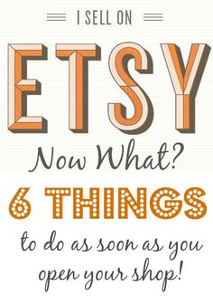 I sell on Etsy, Now what? Learn 6 things you should do as soon as you open up your shop! #Sewpreneur #business