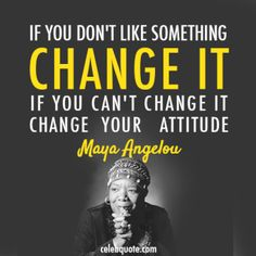 Maya Angelou Quote (About success changes attitude)