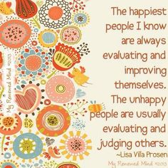 """"""" Not all """"UNHAPPY"""" people are judging others.Not all """"HAPPY"""" people are improving themselves. Cool Words, Wise Words, Great Quotes, Inspirational Quotes, Awesome Quotes, Daily Quotes, Class Quotes, Joy Quotes, Fantastic Quotes"""